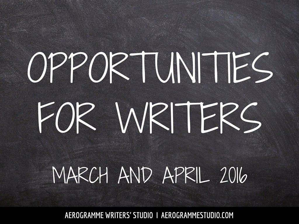 Opportunities for Writers: March and April 2016
