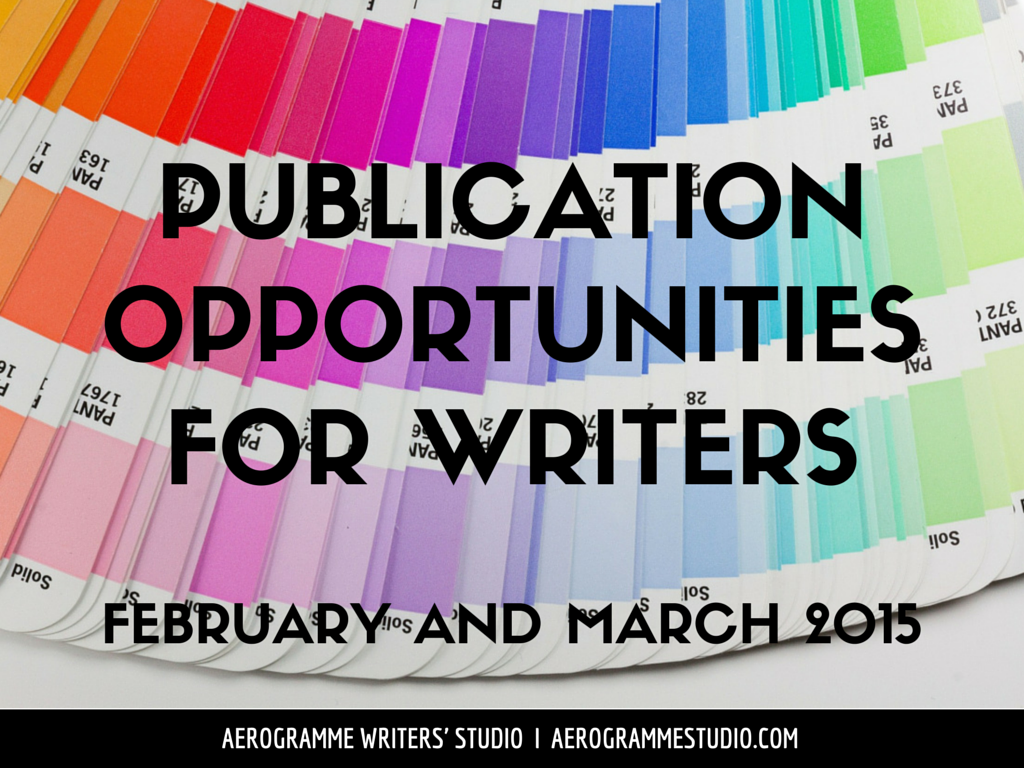 Publication Opportunities for Writers: February and March 2015