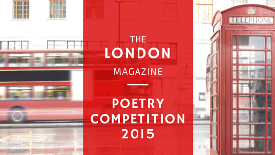 The London Magazine Poetry Competition: Entries Close 31 May 2015