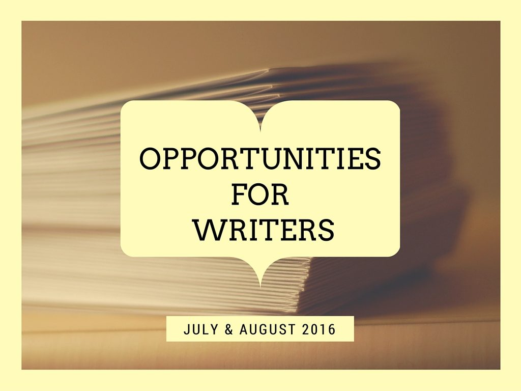 Opportunities for Writers July and August 2016