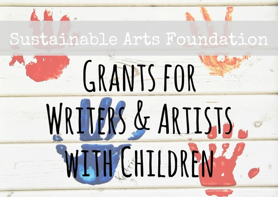 Sustainable Arts Foundation Grants for Writers and Artists with Families 2016