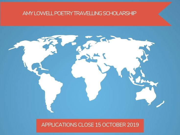 The $60,000 Amy Lowell Poetry Travelling Scholarship: Apply Now for 2020
